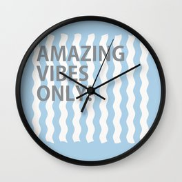 Amazing Vibes Only Wall Clock