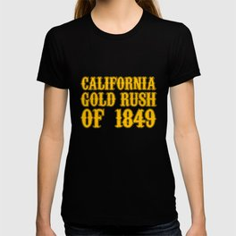 Old West Collection California Gold Rush Of 1849 T-shirt