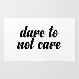 Dare to not care Rug