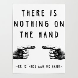 There is nothing on the hand - Weird stuff the Dutch say Poster