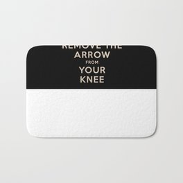 Keep Calm And Remove The Arrow From Your Knee Bath Mat