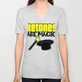 Ketones Are Magic LCHF Diet Keto Lifestyle Low Carb High Fat Unisex V-Neck