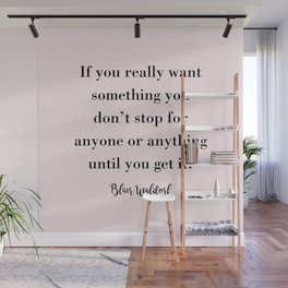 If you really want something  Wall Mural