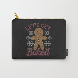 Let's Get Baked, Funny, Christmas, Quote Carry-All Pouch