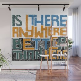 Original modern slogan with painted letters. Wall Mural