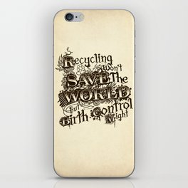 Recycling wont save the World iPhone Skin