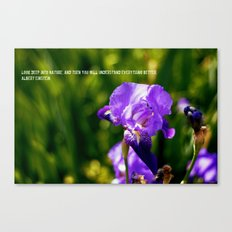 Look deep into nature... Canvas Print