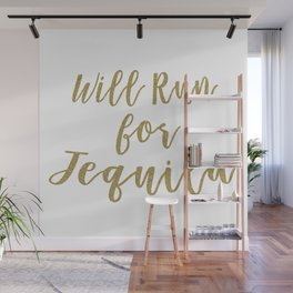 Will Run for Tequila Wall Mural