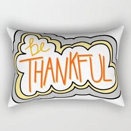Be Thankful! Rectangular Pillow