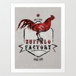 BUFFALO FACTORY  Rooster Art Print