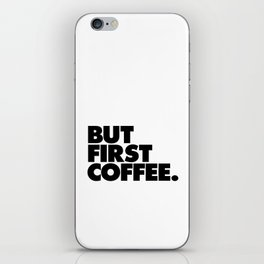 But First Coffee black-white typographic poster design modern home decor canvas wall art iPhone Skin