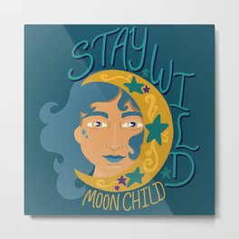 Stay wild moon child - Teal and gold - woman with cresent moon Metal Print