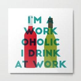 I'm A Workoholic Metal Print