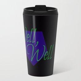 Well, well Travel Mug