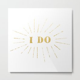 'I Do' Declare My Love For You Metal Print