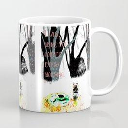 good morning my dear Coffee Mug