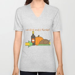 Eat Drink And Be Thankful Unisex V-Neck