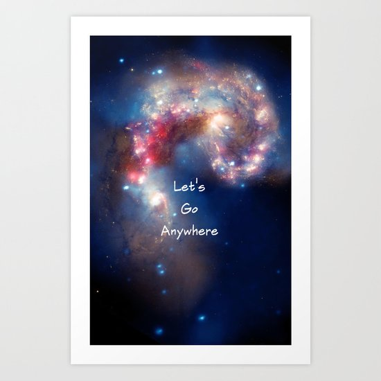 let's Go Anywhere Art Print