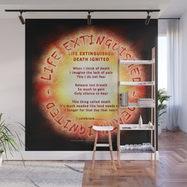LIFE EXTINGUISHED - DEATH IGNITED - 060 Wall Mural
