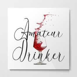 Amateur Drinker Visual Inspiration For Home Decor And Apparels by OLena Art Metal Print