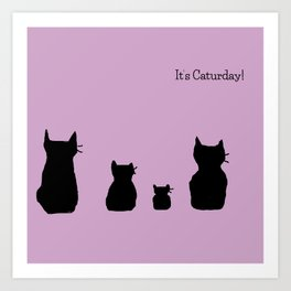 It's a cute Caturday ! Art Print