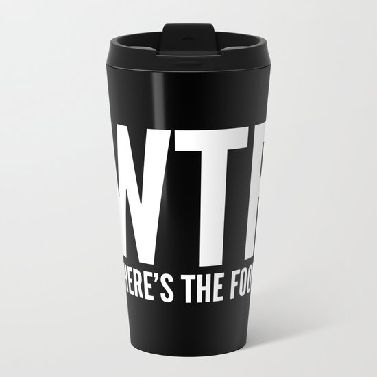 WTF Where's The Food (Black & White) Metal Travel Mug