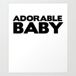 Adorable baby ORIGINAL design bodysuit  adorable baby bodysuit for your adorable baby matches daddy_ Art Print