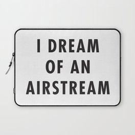 I Dream of an Airstream Laptop Sleeve