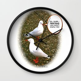 """Oh, sure..""  Wall Clock"