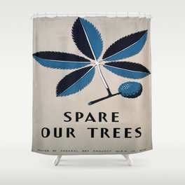 Vintage poster - Spare Our Trees Shower Curtain