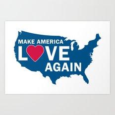 Make America Love Again Art Print