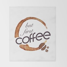But first coffee - I love Coffee Throw Blanket
