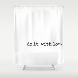 Do i. With Love. Typewriter Style Shower Curtain