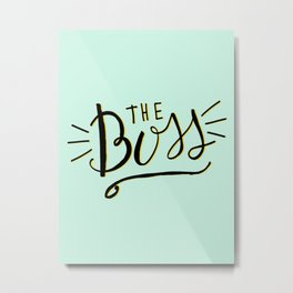The Boss - Boss Lady - Hand lettering Metal Print