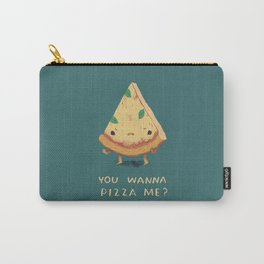 you wanna pizza me? Carry-All Pouch