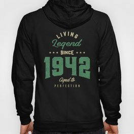 Legends Since 1942 Birthday Gift Hoody