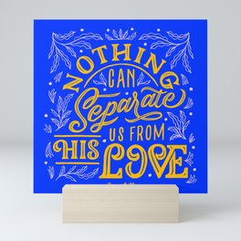 Nothing Can Separate Us From His Love Mini Art Print