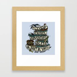 Live, Travel, Adventure, Bless, & Don't Be Sorry Framed Art Print
