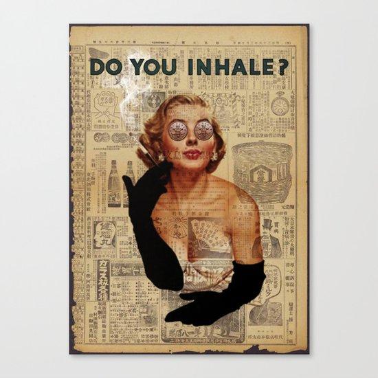 do you inhale ? Canvas Print