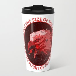 * IT'S NOT THE SIZE OF THE TARGET * IT'S THE FLIGHT OF THE ARROW * Travel Mug