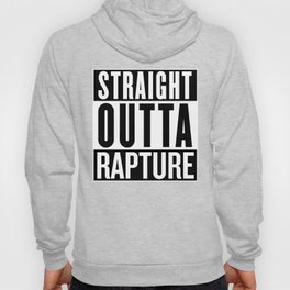 Straight Outta Rapture Hoody