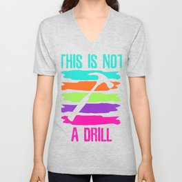 This is not a Drill Hammerman Unisex V-Neck