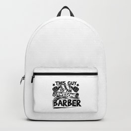 Hairdresser Gift I This Guy Is An Awesome Barber Backpack