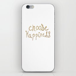 Choose Happiness Gold Edition iPhone Skin