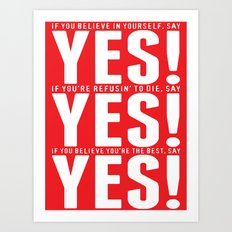 YES! YES! YES! Art Print