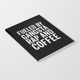 Gangsta Rap And Coffee Funny Quote Notebook