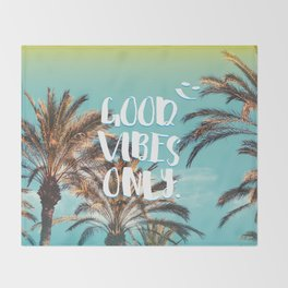 """Good Vibes Only."" - Quote - Tropical Paradise Palm Trees Throw Blanket"