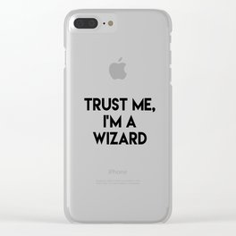 Trust me I'm a wizard Clear iPhone Case