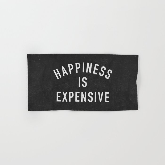 Happiness is Expensive Hand & Bath Towel