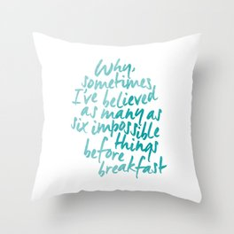 Six Impossible Things in Aqua Throw Pillow